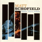 Matt Schofield – Siftin' Thru Ashes
