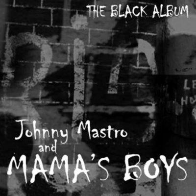JohnnyMastroMamasBoys-TheBlackAlbum