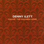Denny Ilett – Callin' the Children Home