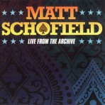 Matt Schofield – Live from the Archive