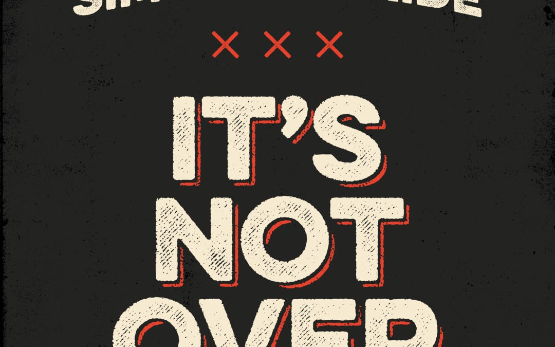 It's Not Over