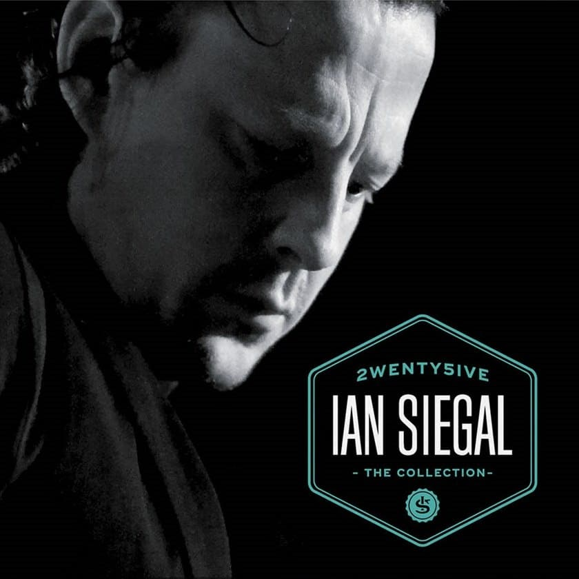 Ian Siegal – 2wenty5ive: The Collection